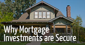 Why Mortgage Investments are Secure